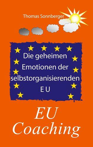 Poster Die_geheimen_Emotionen_der_selbstorganisierenden_Europäischen_Union